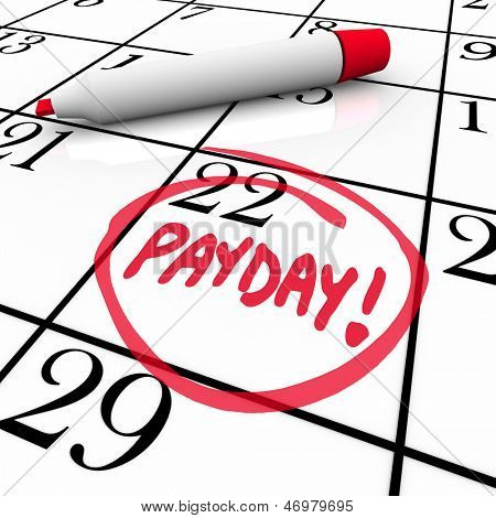 The word Payday circled in red marker on a calendar to remind you of the date you receive your wages, income and earnings so you may budget your finances