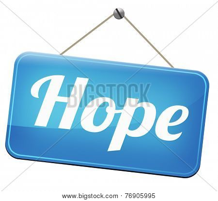 hope bright future hopeful for the best optimism optimistic faith and confidence belief in future think positive