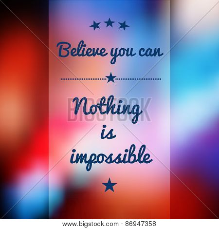 Inspirational Quote. Abstract Colorful Background With Blurred Effect