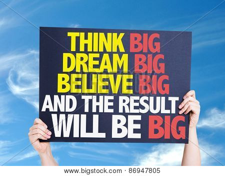 Think Big Dream Big Believe Big And the Result Will Be Big card with sky background