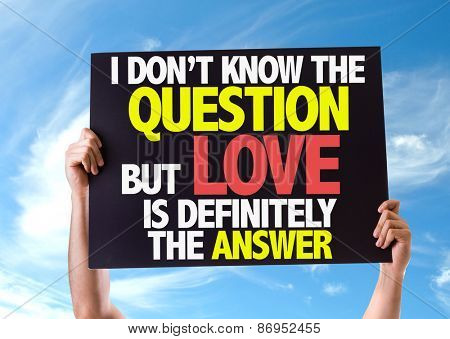 I Don't Know the Question but Love is Definitely the Answercard with sky background
