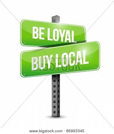 Be Loyal Buy Local Road Sign Illustration