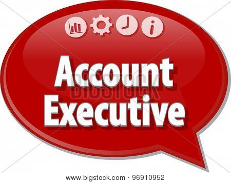 Speech bubble dialog illustration of business term saying Account Executive