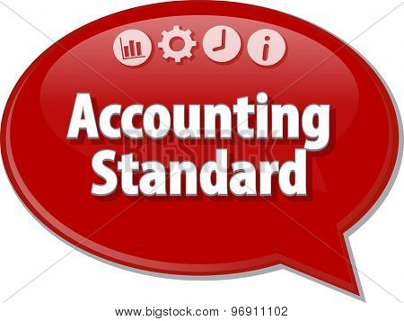 Speech bubble dialog illustration of business term saying Accounting standard