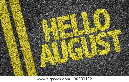 Hello August written on the road