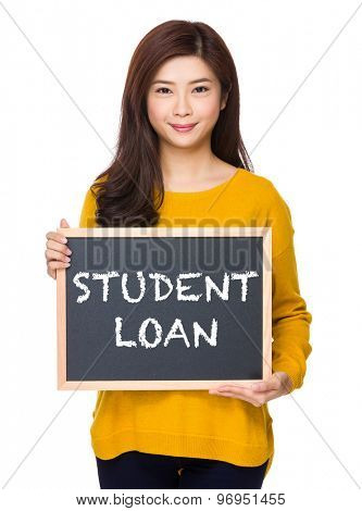 Woman with chalkboard showing phrase of student loan