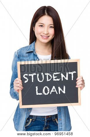 Young woman hold with chalkboard showing phrase of student loan