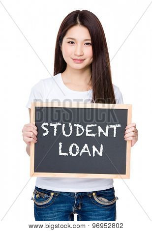 Asian young woman hold with chalkboard showing phrase of student loan