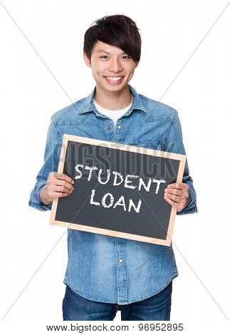 Asian young man with chalkboard showing phrase of student loan