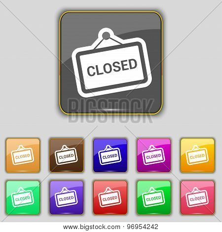 Close Icon Sign. Set With Eleven Colored Buttons For Your Site. Vector