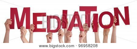 Many People Hands Holding Red Word Mediation