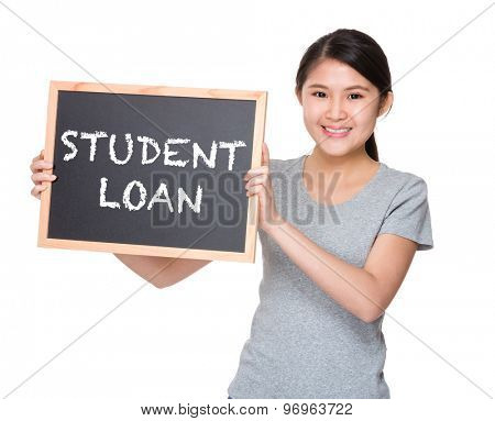 Young student hold with black board showing phrase student loan