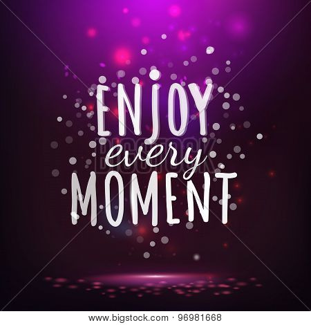 Enjoy Every Moment Drawing Lettering At Purple Backdrop