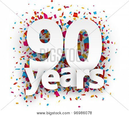 Ninety years paper sign over confetti. Vector holiday illustration.