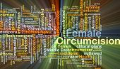 picture of circumcision  - Background concept wordcloud illustration of female circumcision glowing light - JPG