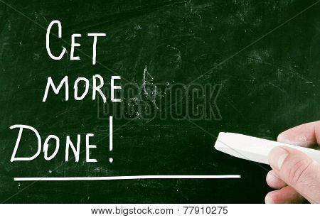 Get More Done! handwritten with chalk
