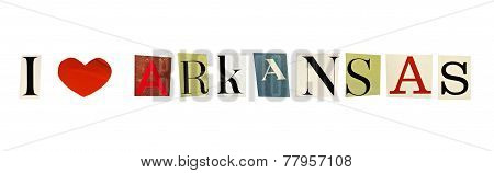 I Love Arkansas formed with magazine letters on a white background