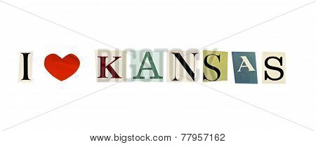 I Love Kansas formed with magazine letters on a white background