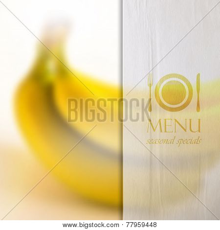 restaurant menu design on realistic blurred background of bananas with paper wrinkled semi transpare