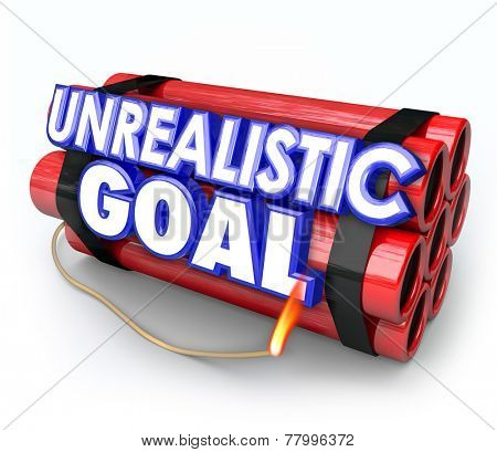 Unrealistic Goal words on a dynamite bomb to illustrate an impossible mission or impractical or unlikely task or job