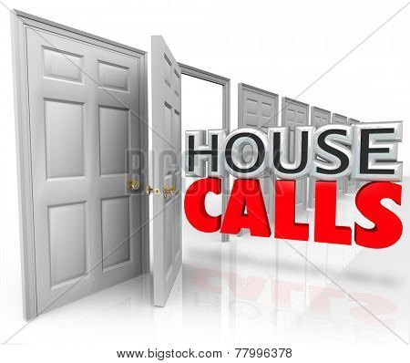 House Calls 3d words coming out an open door to illustrate an appointment from a visiting doctor or other professional service provider