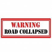 image of collapse  - Rubber stamp with text Road Collapsed - JPG