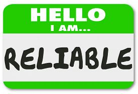 picture of trustworthiness  - Hello I Am Reliable words on a name tag or sticker to illustrate or communicate your reputation as a dependable and trustworthy person or worker - JPG