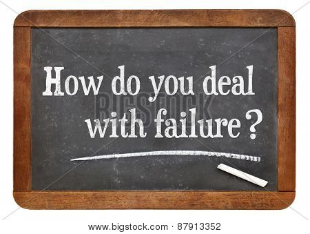 How do you deal with failure? A question on a vintage slate blackboard.