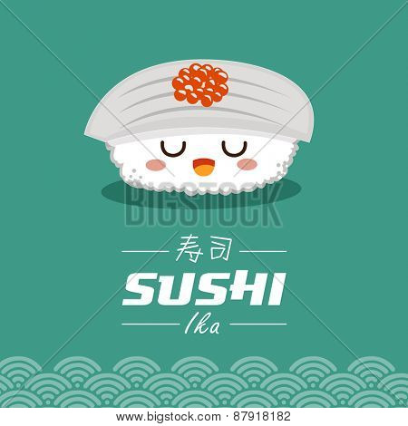 Vector sushi cartoon character illustration. Ika means filled with squid. Chinese word means sushi.