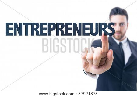 Business man pointing the text: Entrepreneurs