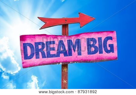 Dream Big sign with sky background