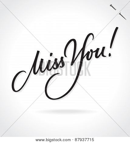 MISS YOU original custom hand lettering -- handmade calligraphy, vector (eps8)