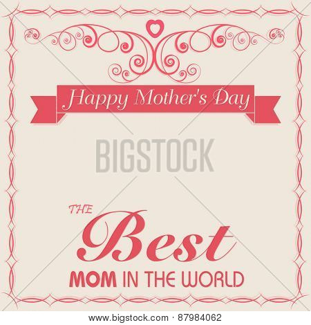 Poster, banner or flyer design with stylish text The Best Mom in the World for Happy Mother's Day celebration