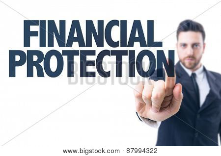 Business man pointing the text: Financial Protection