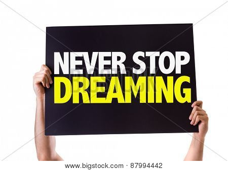 Never Stop Dreaming card isolated on white