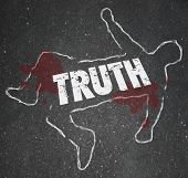 stock photo of honesty  - Truth word in chalk outline of a body dead on the pavement to illustrate killing of honesty and facts by deceit - JPG