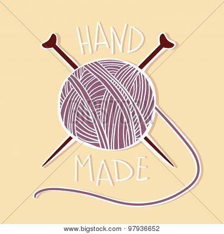 Hand Drawn Vector Vintage Illustration - Hand Made. Yarn And Knitting Needles