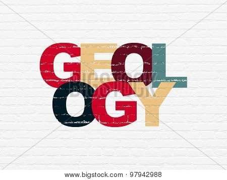 Learning concept: Geology on wall background