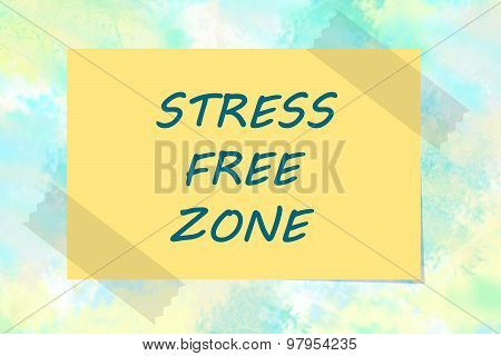 Stress free zone written on yellow note