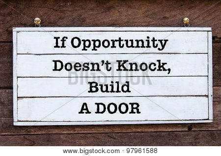Inspirational Message - If Opportunity Doesn't Knock, Build A Door