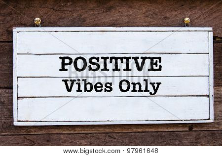 Inspirational Message - Positive Vibes Only