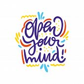 Phrase Open Your. Hand Drawn Vector Lettering. Motivational Inspirational Phrase. Vector Illustratio poster