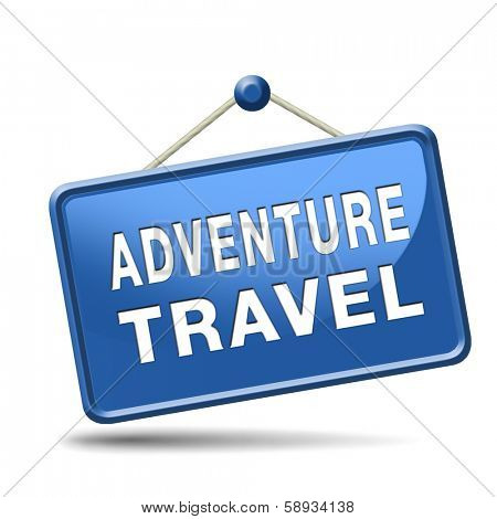 adventure travel and explore the world adventurous backpacking outdoors sport and vacation