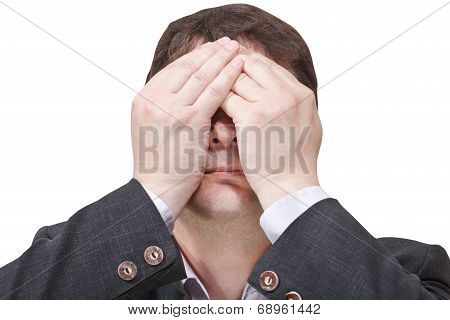 Businessman Closed His Eyes By Two Hands