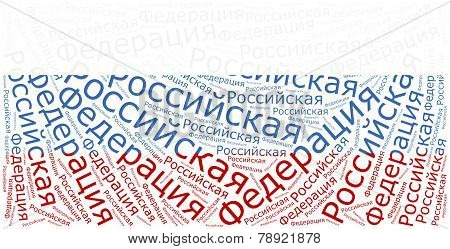 National Flag Of Russia. Word Cloud Illustration.