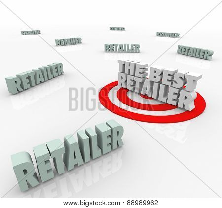 The Best Retailer words in 3d letters and a target to find, rate or review the top or most popular seller, outlet, store or merchant offering great goods and services