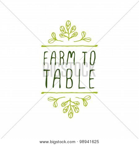 Farm to table - product label on white background.