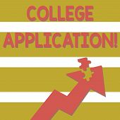 Handwriting Text College Application. Concept Meaning Individuals Apply To Gain Entry Into A College poster