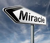 miracle make dream come true wonder by Jesus or God when you have faith