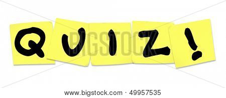 The word Quiz on yellow sticky notes to illustrate a test, exam, assessment, evaluation or examination
